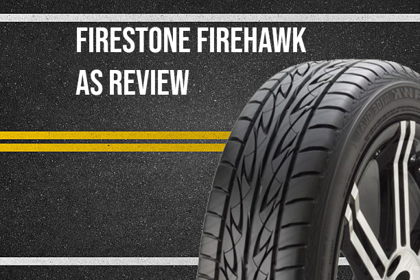Firestone Firehawk As Review >> Get To Know More About Firestone Firehawk As Review A High