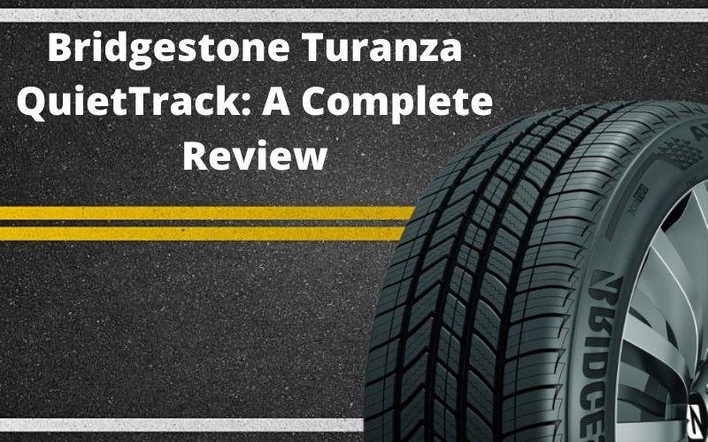 Bridgestone Turanza QuietTrackz