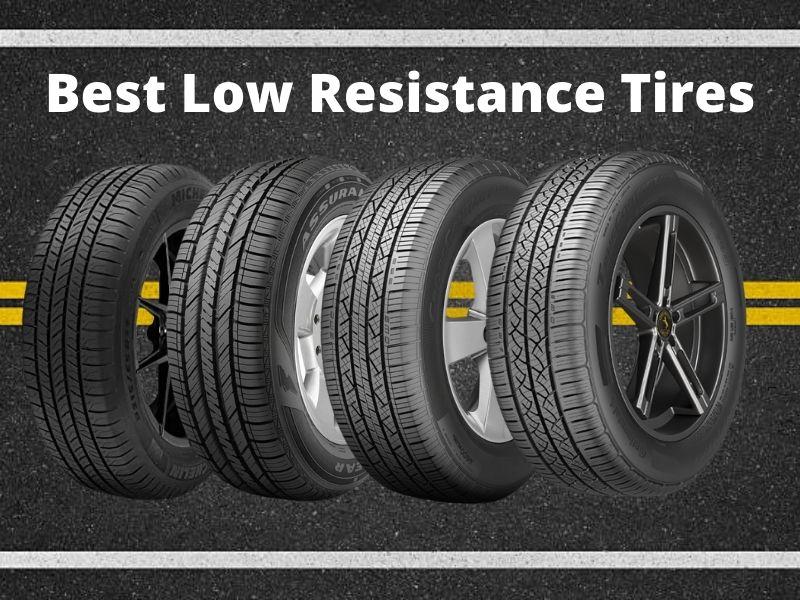 Best Low Resistance Tires